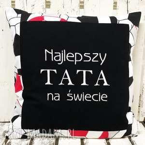 handmade poduszki poduszka najlepszy tata na świecie 40x40cm od majunto