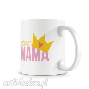 Upominki na święta! Kubek - królowa mama kubki niezwykly kubek