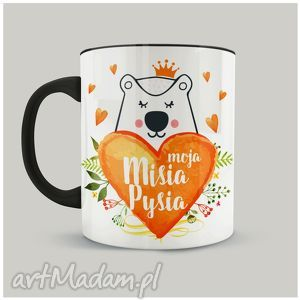 kubek moja misia pysia, miś, walentynki, prezent, love, ceramika, królowa, prezent na