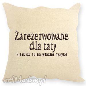 poduszka dla taty z napisem ,, zarezerwowane taty, dzieńtaty, dlataty, tata
