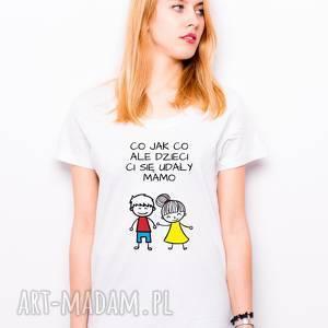 t-shirt co jak ale dzieci ci się udały mamo syn i córka prezent dla mamy