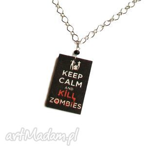 Naszyjnik keep calm and kill zombies naszyjniki theresa ursulas