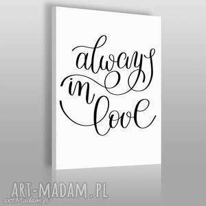 napis na płótnie - always in love 50x70 cm 56841, napis, angielski, czarno-biały