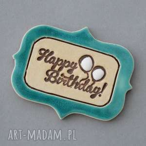 hand made magnesy happy birthday - magnes ceramika