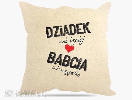 hand-made poduszki poduszka dla dziadków z napisem,, dziadek wie lepiej babcia nie wszystko