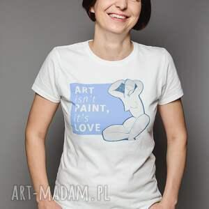koszulka t-shirt art isnt paint, its love, sztuka, modigliani, kobieta