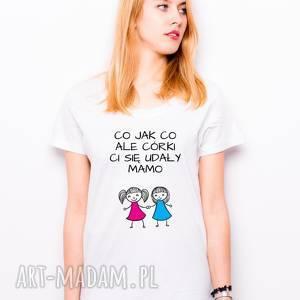 koszulki t-shirt co jak ale córki ci się udały mamo dwie prezent