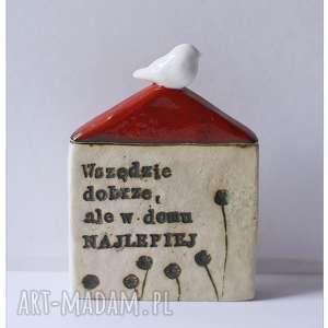 handmade ceramika domek z sentencją
