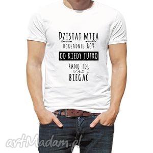 tailormade koszulka męska dzisiaj mija dokładnie rok od kiedy jutro rano idę biegać
