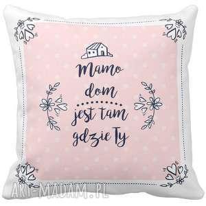 Prezent Poduszka dekoracyjna na prezent dzień Matki Mamy DOM JEST TAM GDZIE MAMA