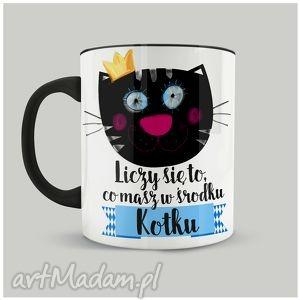 Kubek Liczy się to, co masz w środku, Kotku - koty, ceramika, ilustracja