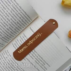 karmelowa skórzana zakładka do książki dla mamy mamo, odpocznij prezent