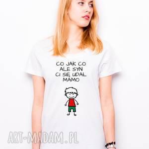handmade koszulki t-shirt co jak ale syn ci się udał mamo - prezent dla mamy