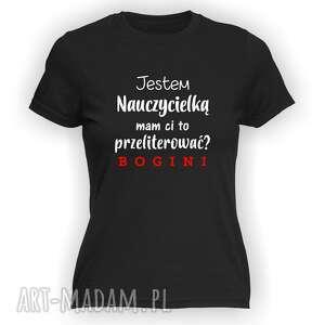 koszulka z nadrukiem dla nauczycielki, prezent dzień edukacji, wychowawczyni