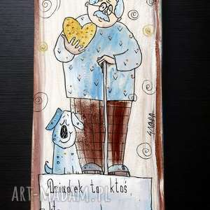 """dom deseczka ręcznie malowana z sentencją """"dziadek to ktoś, kto ma srebrne włosy i złote"""