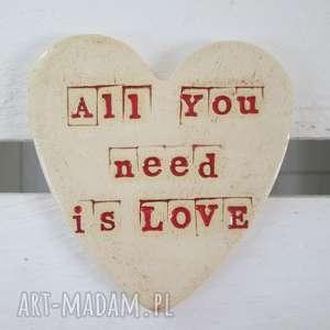 all you need is love magnes - ,walentynki,dla-ukochanej,serce,ceramiczne,miłość,love,